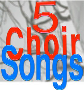 5Choir Songs
